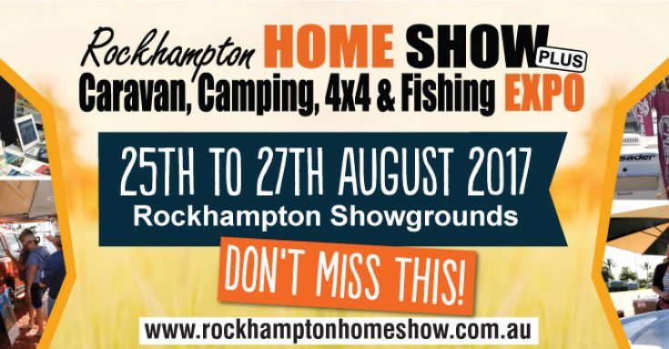 We're at the Rockhampton Home Show (25-27 August 2017)