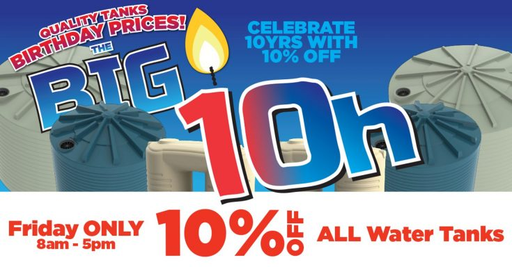 "Nu-Tank is celebrating ""The Big 10h"" with 10% off water tanks"